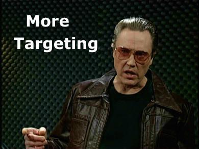 More Targeting